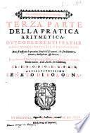 Terza parte della pratica aritmetica, ouero Elementi pratici delli numeri naturali, o' denominati, doue si mostrano le operationi semplici d'essi numeri, che sono sommare, sottrarre, moltiplicare, & partire, ... di Pietroantonio Cataldi