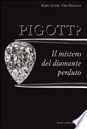 Pigott? Il mistero del diamante perduto