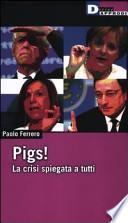 Pigs! La crisi spiegata a tutti