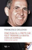 Pino Puglisi, il prete che fece tremare la mafia con un sorriso
