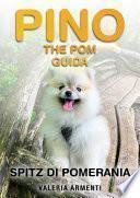 Pino The Pom Guida: Spitz di Pomerania