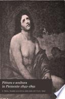 Pittura e scultura in Piemonte 1842-1891