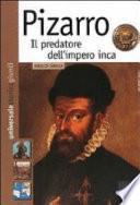 Pizarro. Il predatore dell'impero inca
