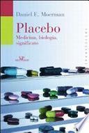 Placebo. Medicina, biologia, significato