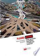 Plasma Works Dalle geometrie topologiche al landscape urbanism (B&W)