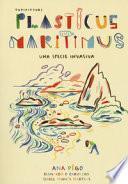 Plasticus maritimus, una specie invasiva. Ediz. a colori