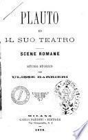 Plauto ed il suo teatro scene romane per Ulisse Barbieri