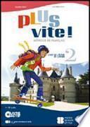 Plus vite! Livre et cahier. Ediz. multi. Con espansione online. Per la Scuola media. Con CD-ROM