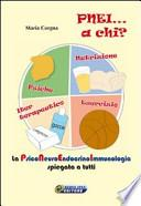PNEI... A chi? La psiconeuroendocrinoimmunologia spiegata a tutti. Con DVD e gadget