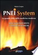 PNEI system. La grande sfida della medicina moderna. Diagnosi integrata e terapie sistemiche