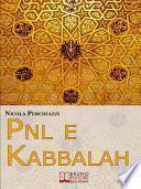 PNL e Kabbalah. L'Antica Sapienza della Kabbalah e la Praticità della PNL per Attuare il Cambiamento e Centrare gli Obiettivi. (Ebook Italiano - Anteprima Gratis)