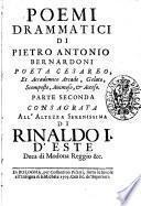 Poemi drammatici di Pietro Antonio Bernardoni poeta cesareo, et accademico arcade ... Parte prima °- seconda!