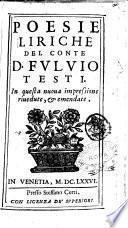 Poesie liriche del conte d. Fuluio Testi