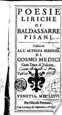 Poesie liriche di Baldassarre Pisani. Consecrate all'altezza ... di Cosmo Medici ..