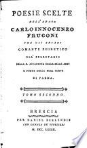 Poesie scelte dell'abate Carlo Innocenzo Frugoni, fra gli Arcadi Comante Eginetico ...