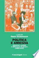 Politica e amicizia. Relazioni, conflitti e differenze di genere (1860-1915)
