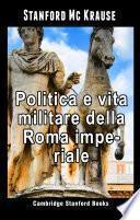 Politica e vita militare della Roma imperiale