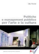 Politiche e management pubblico per l'arte e la cultura