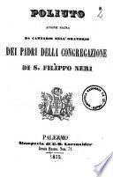 Poliuto azione sacra da cantarsi nell'Oratorio dei padri della Congregazione di S. Filippo Neri musica di Gaetano Donizetti