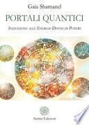 Portali quantici. Iniziazione alle energie divine di potere