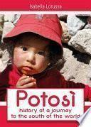 Potosi: history of a journey to the south of the world