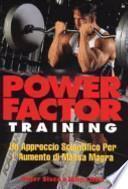 Power factor training. Un approccio scientifico per l'aumento di massa magra