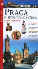 Praga e Repubblica Ceca. Guida completa