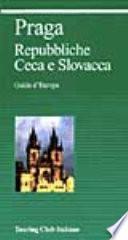 Praga. Repubbliche Ceca e Slovacca