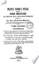 Pratica teorica penale del foro militare col complesso della legislazione imperante compilata [da] Ferdinando Siciliani