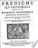 Prediche quaresimali ¬del ¬P. ¬D. ¬Romolo ¬Marchelli ¬Genovesi ¬Barnabita ...