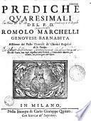 Prediche quaresimali del P. D. Romolo Marchelli,...