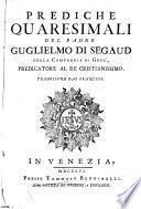 Prediche quaresimali del padre Guglielmo di Segaud della Compagnia di Gesù, ... Traduzione dal francese