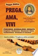 PREGA, AMA, VIVI - Percorso giornaliero di preghiera guidato in 40 giorni