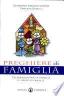 Preghiere di famiglia. Celebrazioni per la famiglia e i gruppi di famiglie