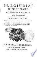 Pregiudizj d'insegnare le scienze e le arti alle popolazioni in lingua latina