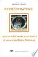Premostratensi. Nove secoli di storia e spiritualità di un grande ordine religioso