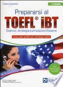 Prepararsi al TOEFL IBT. Tecniche, strategie e simulazioni d'esame