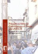 Pressione turistica sul Centro Storico di Firenze - sito UNESCO