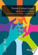 Prevenire le violenze di genere. Approcci teorici e metodologici