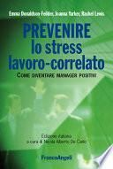 Prevenire lo stress lavoro-correlato. Come diventare manager positivi