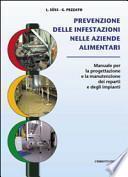 Prevenzione delle infestazioni nelle aziende alimentari. Manuale per la progettazione e la manutenzione dei reparti e degli impianti