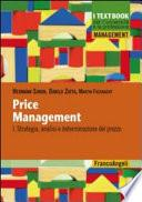 Price management. I: Strategia, analisi e determinazione del prezzo