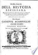 Prima [-Seconda] Parte dell'historia Siciliana... dalla sua origine per sino alla morte del cattolico rè Don Filippo II...