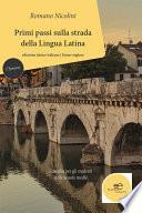 Primi passi sulla strada della lingua latina