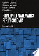 Principi di matematica per l'economia. Esercizi svolti