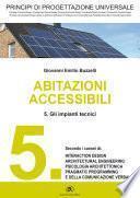 PRINCIPI DI PROGETTAZIONE UNIVERSALE - Abitazioni accessibili - 5. Gli impianti tecnici