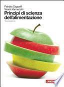 Principi di scienza dell'alimentazione. Con espansione online. Per gli Ist. Professionali alberghieri