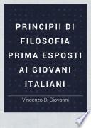 Principii di filosofia prima esposti ai giovani Italiani