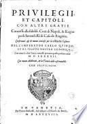 Privilegii et capitali con altre gratie conceffe alia... Città di Napali d Regno per li... Ri di Cafa de Aragona Confirmati...