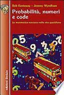 Probabilità, numeri e code. La matematica nascosta nella vita quotidiana